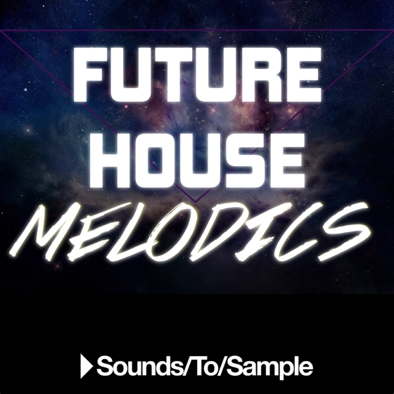 Sounds To Sample Future House Melodics WAV MiDi-AUDIOSTRiKE